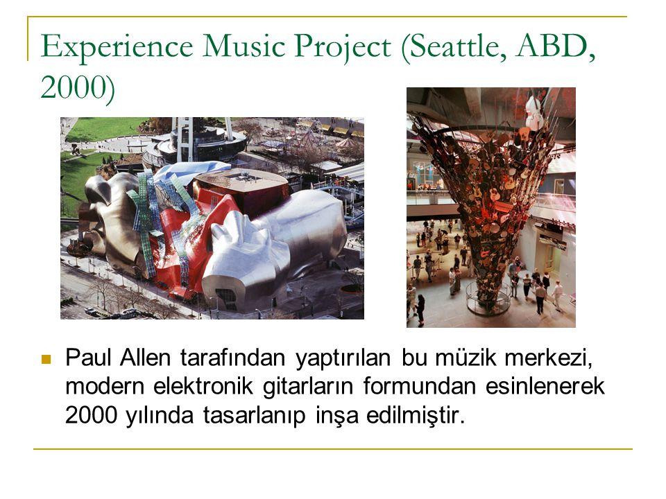 Experience Music Project (Seattle, ABD, 2000) Paul Allen tarafından yaptırılan bu müzik merkezi, modern elektronik gitarların formundan esinlenerek 20