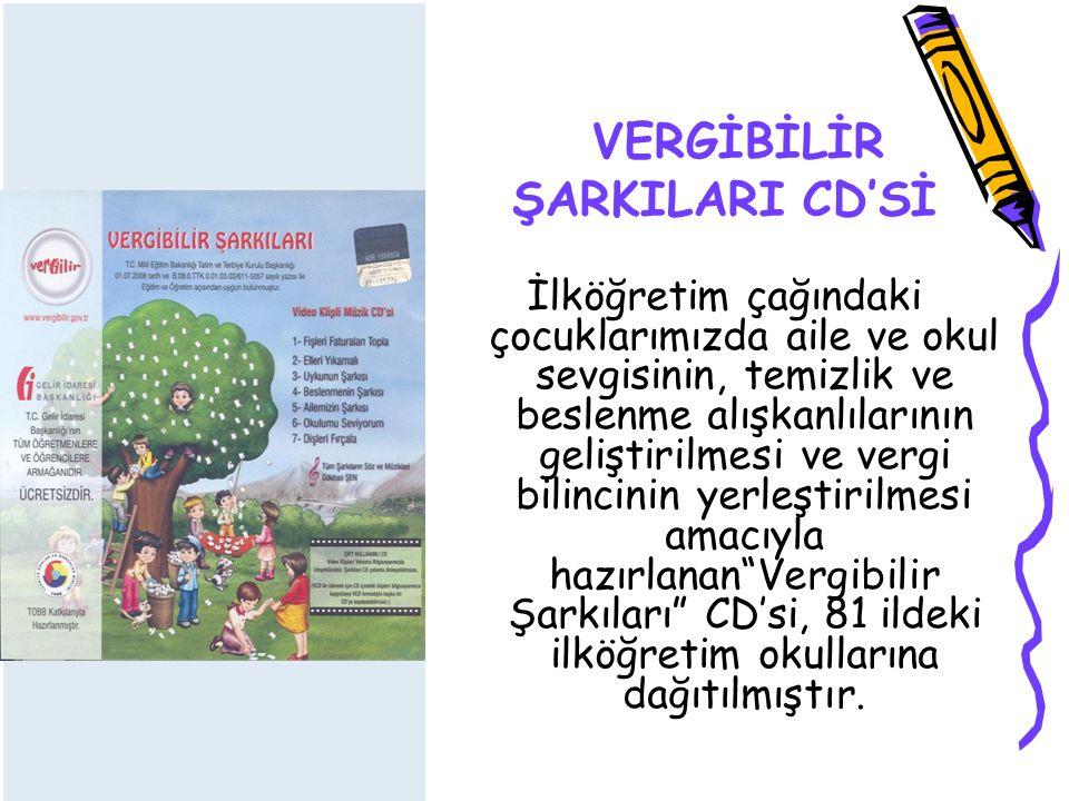 VERGİBİLİR ŞARKILARI CD'Sİ İlköğretim çağındaki çocuklarımızda aile ve okul sevgisinin, temizlik ve beslenme alışkanlılarının geliştirilmesi ve vergi bilincinin yerleştirilmesi amacıyla hazırlanan Vergibilir Şarkıları CD'si, 81 ildeki ilköğretim okullarına dağıtılmıştır.