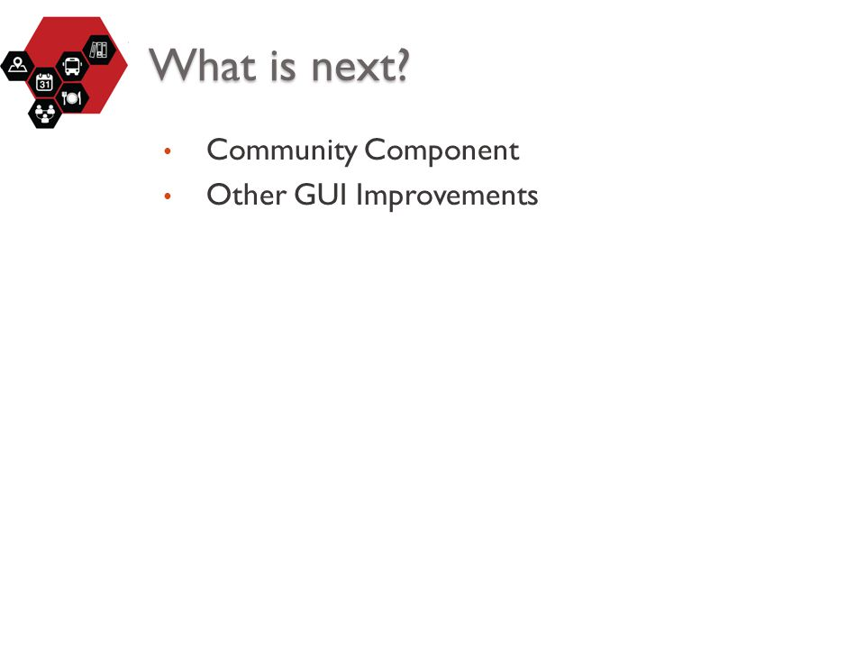 What is next Community Component Other GUI Improvements