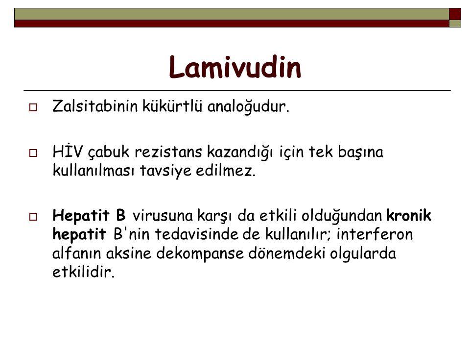 Lamivudin  Zalsitabinin kükürtlü analoğudur.