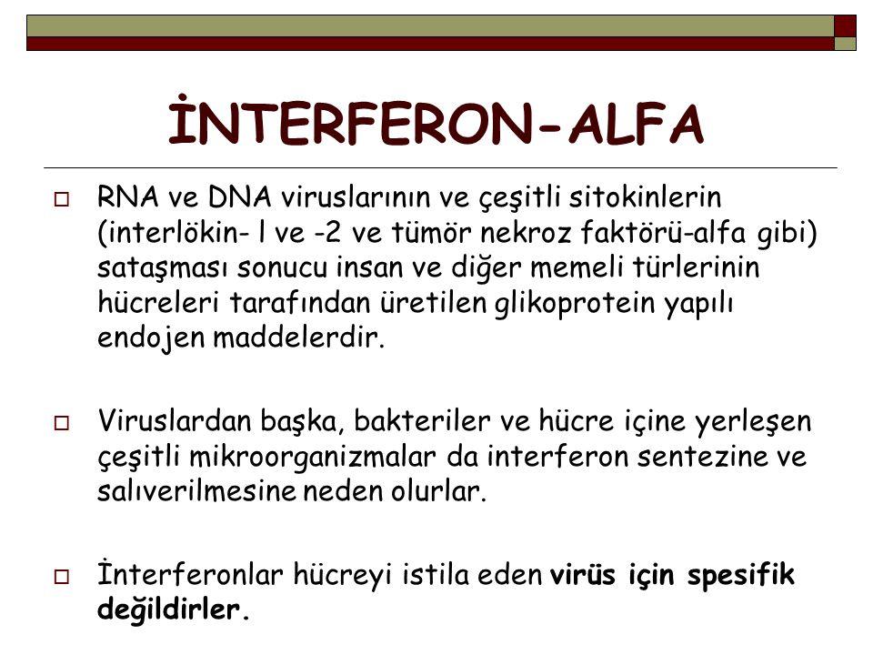 İNTERFERON-ALFA  RNA ve DNA viruslarının ve çeşitli sitokinlerin (interlökin- l ve -2 ve tümör nekroz faktörü-alfa gibi) sataşması sonucu insan ve diğer memeli türlerinin hücreleri tarafından üretilen glikoprotein yapılı endojen maddelerdir.