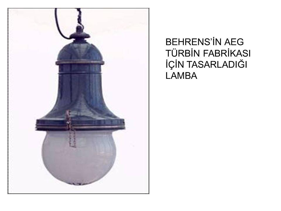 BEHRENS'İN AEG TÜRBİN FABRİKASI İÇİN TASARLADIĞI LAMBA