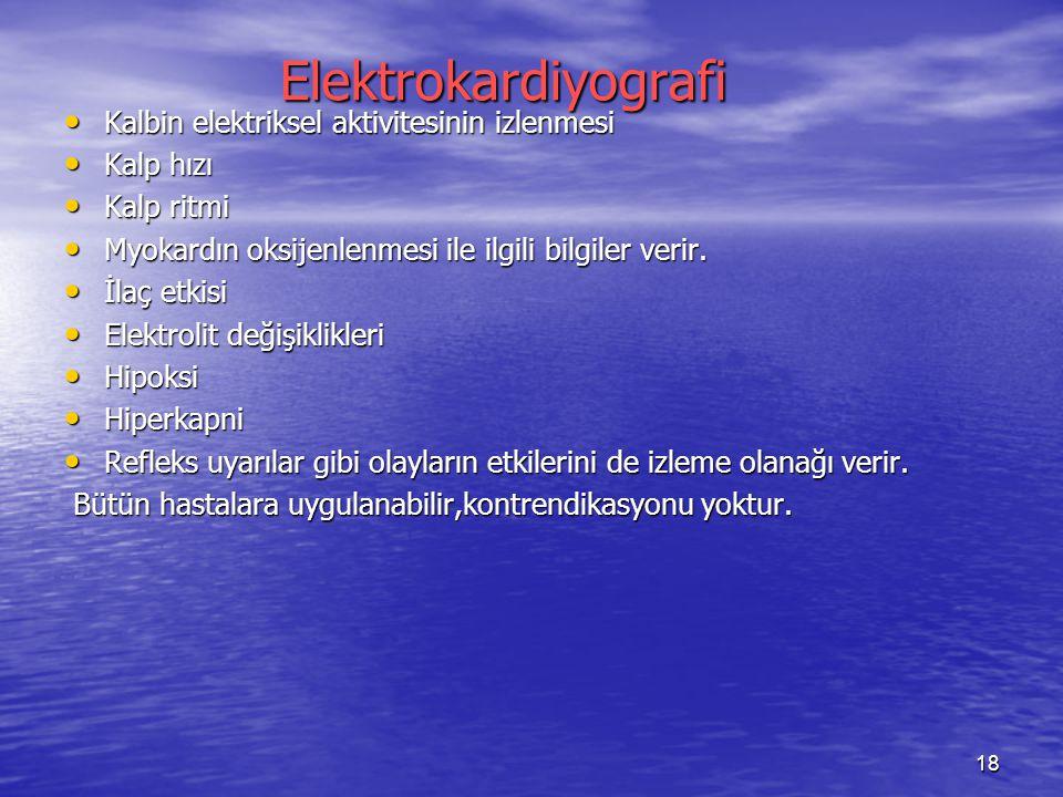 18 Elektrokardiyografi Elektrokardiyografi Kalbin elektriksel aktivitesinin izlenmesi Kalbin elektriksel aktivitesinin izlenmesi Kalp hızı Kalp hızı K