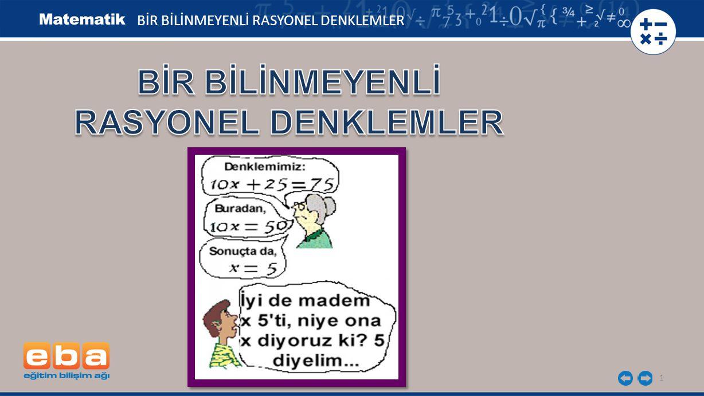 1 BİR BİLİNMEYENLİ RASYONEL DENKLEMLER
