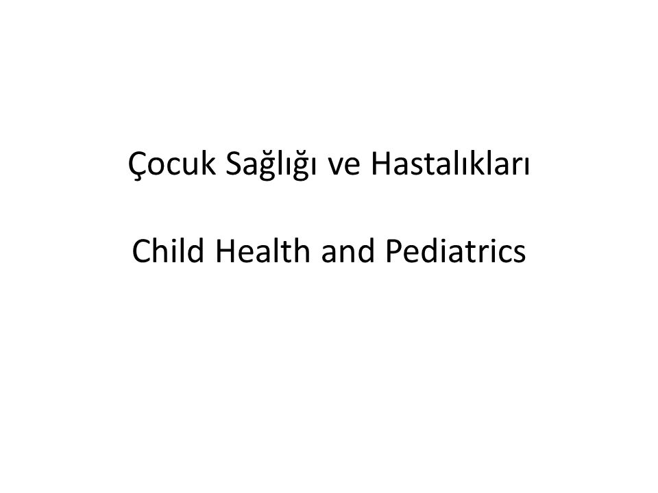 Learning objectives in Pediatrics At the end of the clerkship in pediatrics, students know the approach to healthy child and pediatric patient; adopt preventive healthcare measures; achieve the diagnosis and differential diagnosis of basic childhood diseases; succeed primary prophylaxis and treatment; perform the transport to advanced healthcare units.