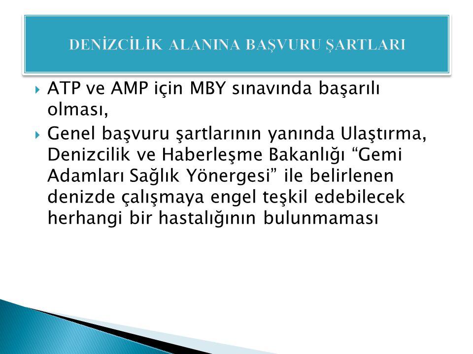 """ ATP ve AMP için MBY sınavında başarılı olması,  Genel başvuru şartlarının yanında Ulaştırma, Denizcilik ve Haberleşme Bakanlığı """"Gemi Adamları Sağl"""