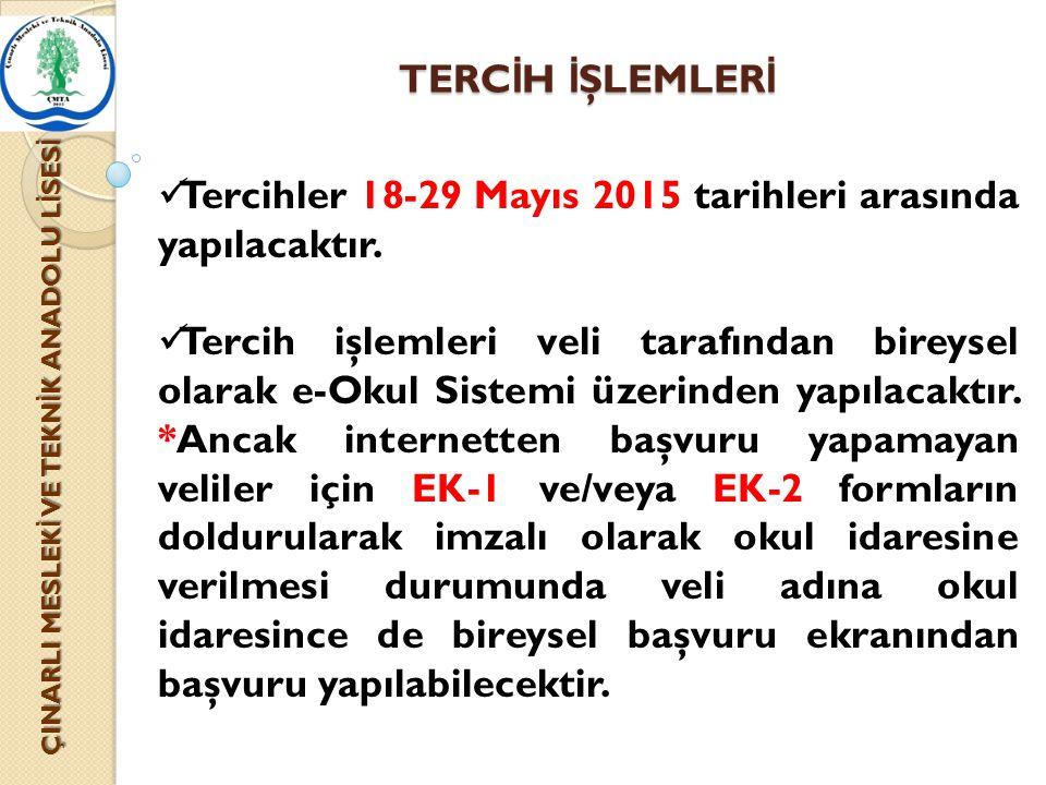 TERC İ H İ ŞLEMLER İ ÇINARLI MESLEK İ VE TEKN İ K ANADOLU L İ SES İ Tercihler 18-29 Mayıs 2015 tarihleri arasında yapılacaktır. Tercih işlemleri veli