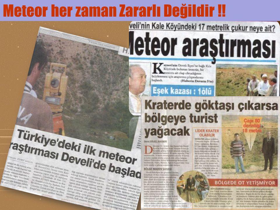 Meteor her zaman Zararlı Değildir !!