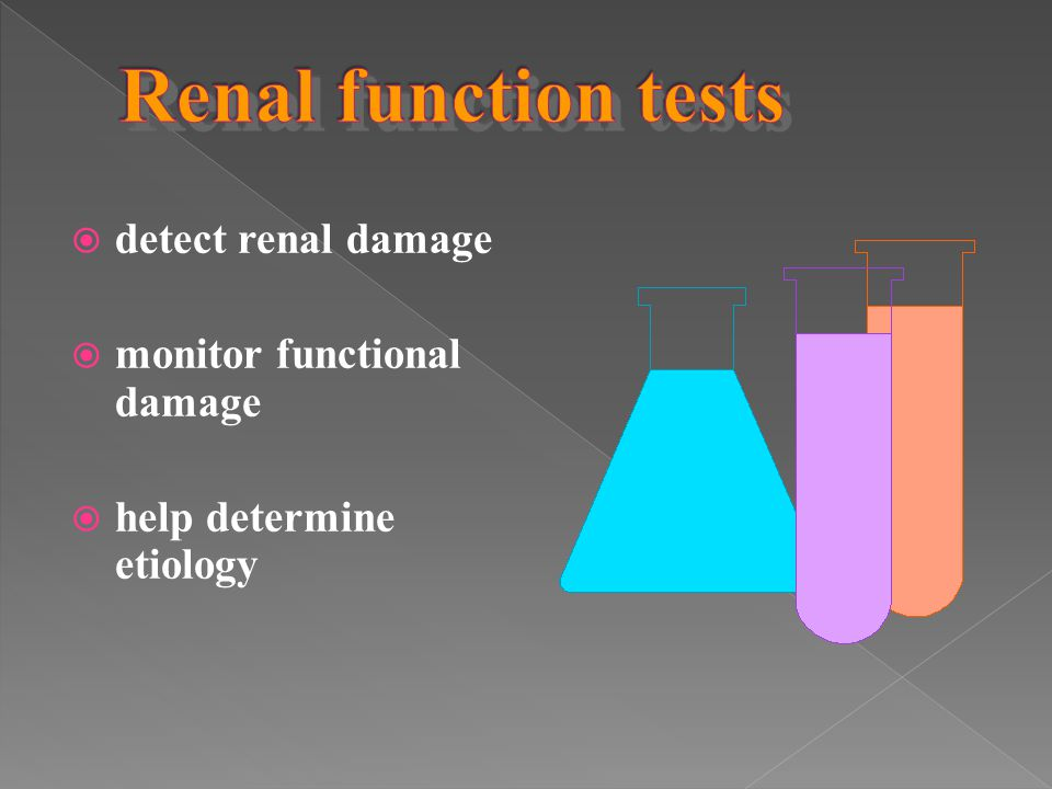  detect renal damage  monitor functional damage  help determine etiology