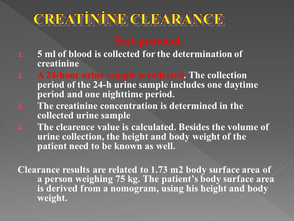 Test protocol 1. 5 ml of blood is collected for the determination of creatinine 2. A 24-hour urine sample is collected. The collection period of the 2