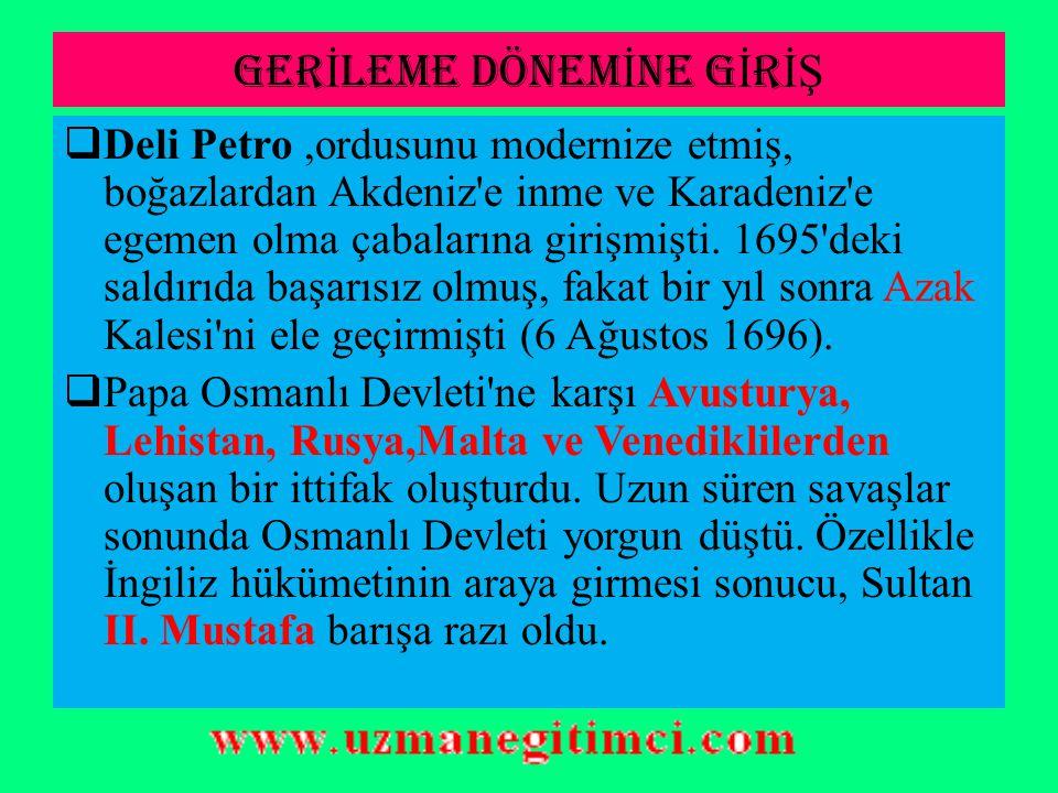D)OSMANLI- İ RAN İ L İŞ K İ LER İ  Osmanlı Devleti, Pasarofça Antlaşması'ndan sonra doğu siyasetine önem verdi.