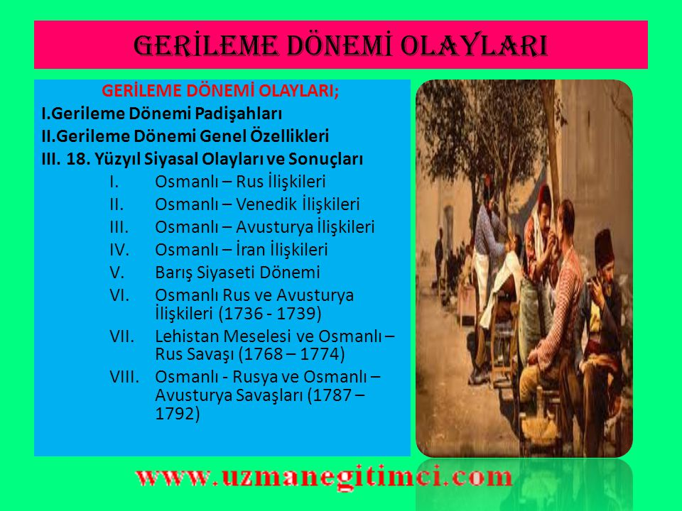 A)OSMANLI-RUS İLİŞKİLERİ  1711 yılında yapılan Prut Savaşını kazanan Osmanlı Devleti ile Rusya arasında Prut Antlaşması imzalanmıştır.