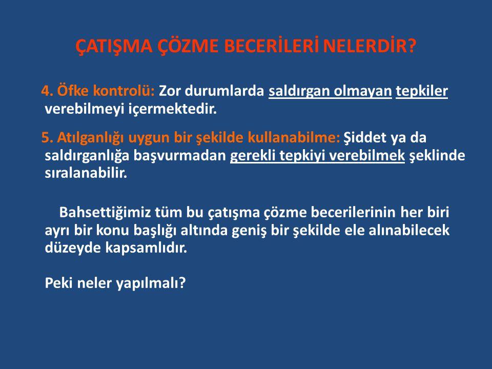 ÇATIŞMA ÇÖZME BECERİLERİ NELERDİR.4.