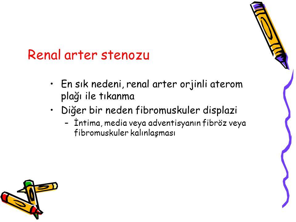 Renal arter stenozu En sık nedeni, renal arter orjinli aterom plağı ile tıkanma Diğer bir neden fibromuskuler displazi –İntima, media veya adventisyan