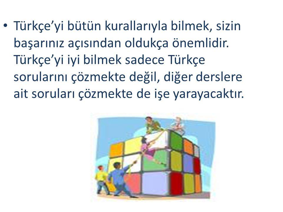 TÜRKÇE NASIL ÇALIŞILIR SBS ve ÖSS Sınavlarını analiz ettiğinizde ve katsayılar dikkatle incelendiğinde Türkçe'nin önemini daha iyi anlayabilirsiniz.