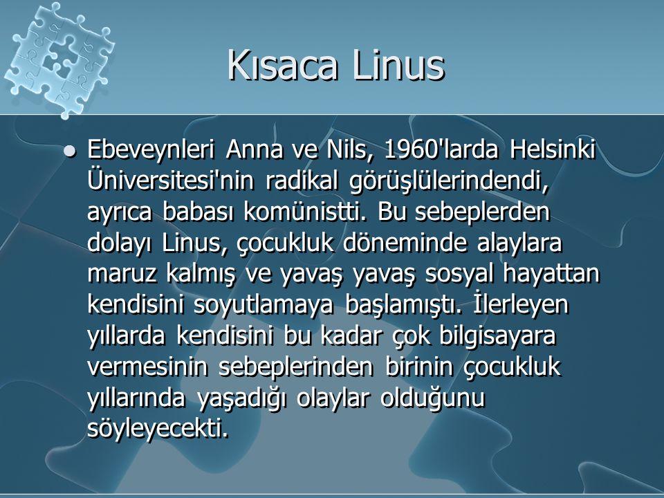 Kısaca Linus Ebeveynleri Anna ve Nils, 1960 larda Helsinki Üniversitesi nin radikal görüşlülerindendi, ayrıca babası komünistti.