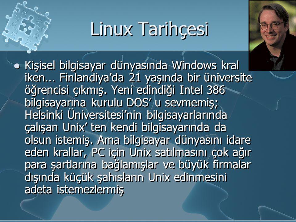 Linux Tarihçesi Kişisel bilgisayar dünyasında Windows kral iken...