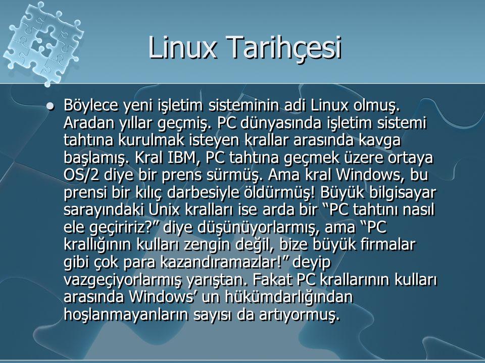 Linux Tarihçesi Böylece yeni işletim sisteminin adi Linux olmuş.