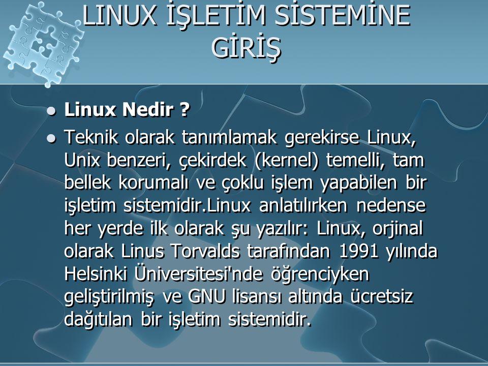 LINUX İŞLETİM SİSTEMİNE GİRİŞ Linux Nedir .