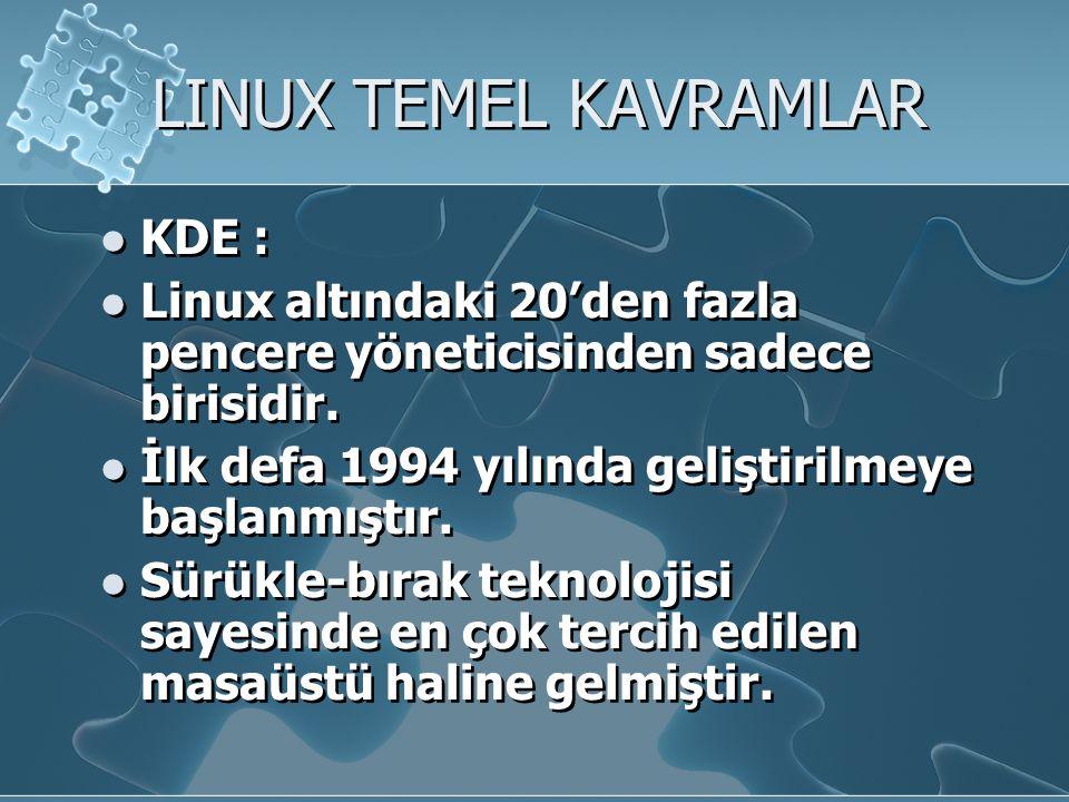 LINUX YAZILIM ÖZELLİKLERİ Linux a özel veya Linux üzerinde geliştirilen yazılımlar için standart bazı FTP arşivleri vardır.