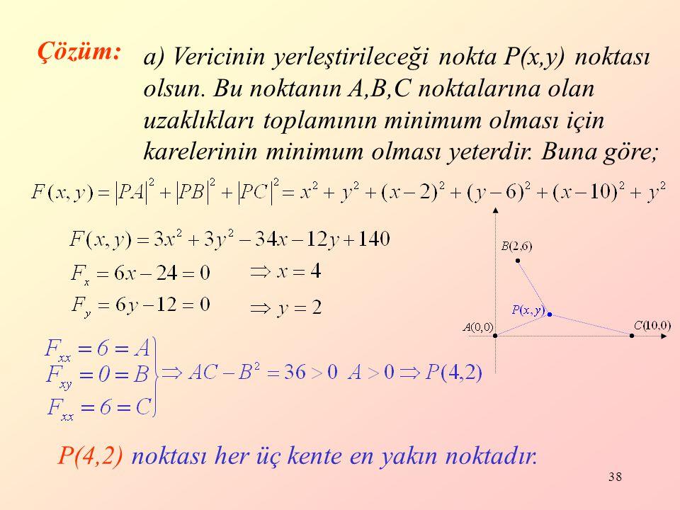 38 Çözüm: a) Vericinin yerleştirileceği nokta P(x,y) noktası olsun.