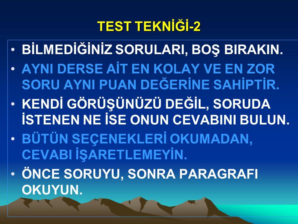 TEST TEKNİĞİ-2 BİLMEDİĞİNİZ SORULARI, BOŞ BIRAKIN.