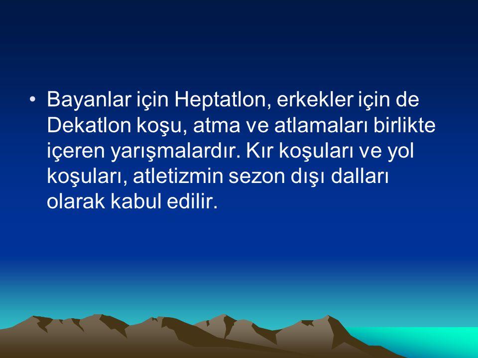 Bayanlar için Heptatlon, erkekler için de Dekatlon koşu, atma ve atlamaları birlikte içeren yarışmalardır. Kır koşuları ve yol koşuları, atletizmin se