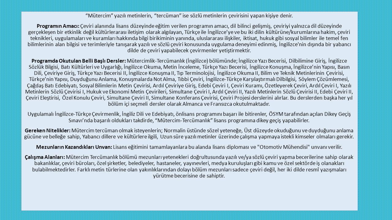 """""""Mütercim"""" yazılı metinlerin, """"tercüman"""" ise sözlü metinlerin çevirisini yapan kişiye denir. Programın Amacı: Çeviri alanında lisans düzeyinde eğitim"""