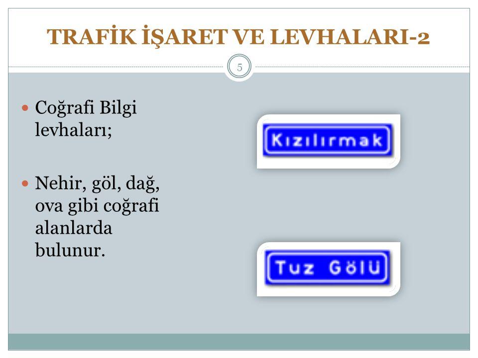 TRAFİK İŞARET VE LEVHALARI-2 Mesafe Levhası, yol üzerindeki yerleşim yerlerine ne kadar mesafe kaldığını kilometre olarak gösterir.