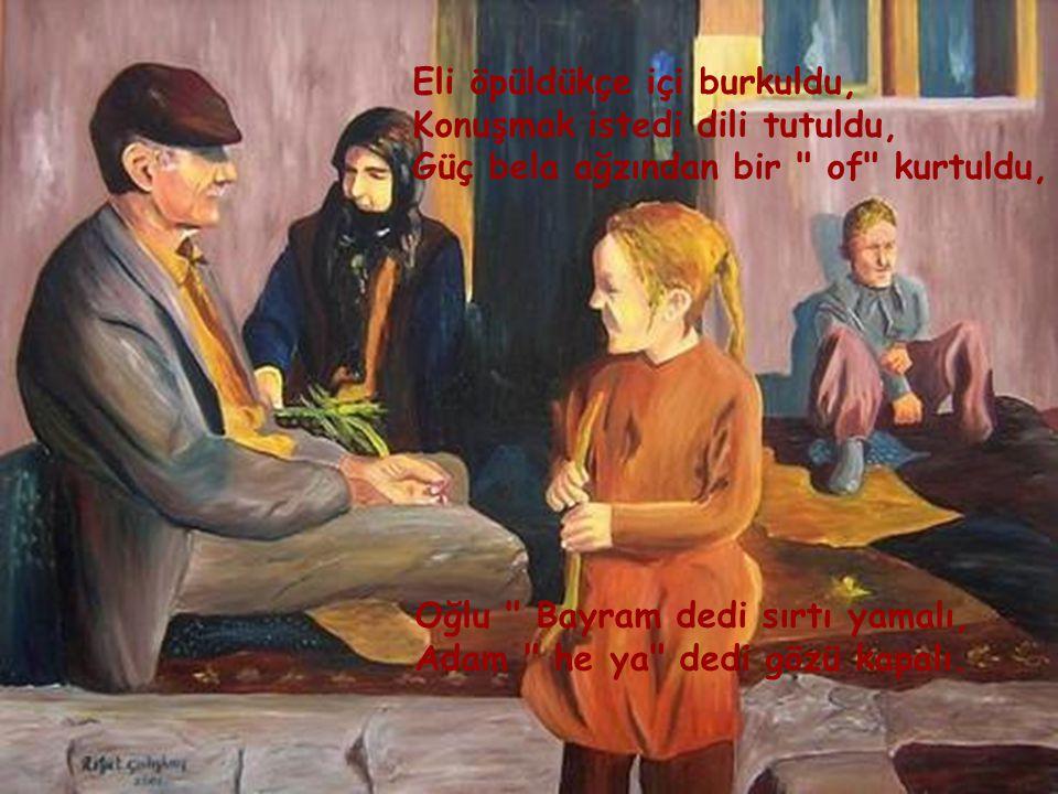 Kızı bayram dedi, yalinayaklı, Adam Bayram dedi tam ağlamaklı.