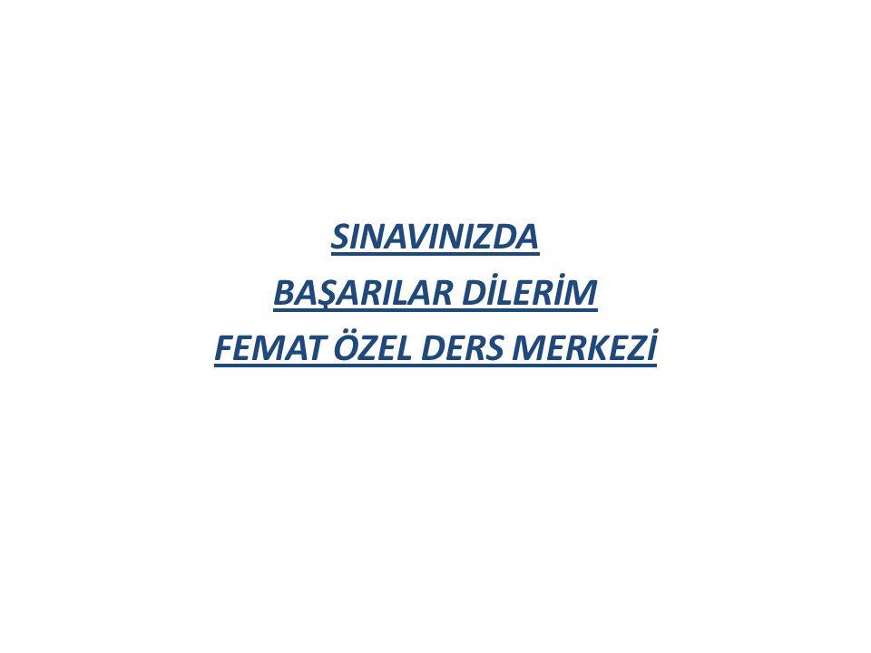 SINAVINIZDA BAŞARILAR DİLERİM FEMAT ÖZEL DERS MERKEZİ