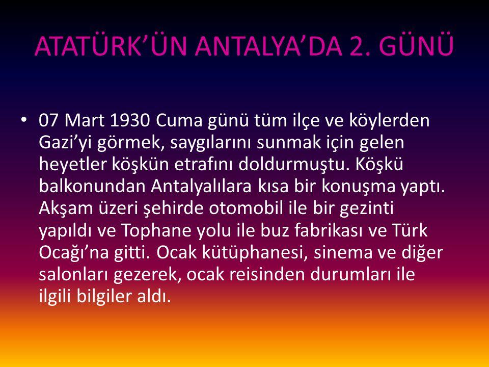ATATÜRK'ÜN ANTALYA'DA 2.