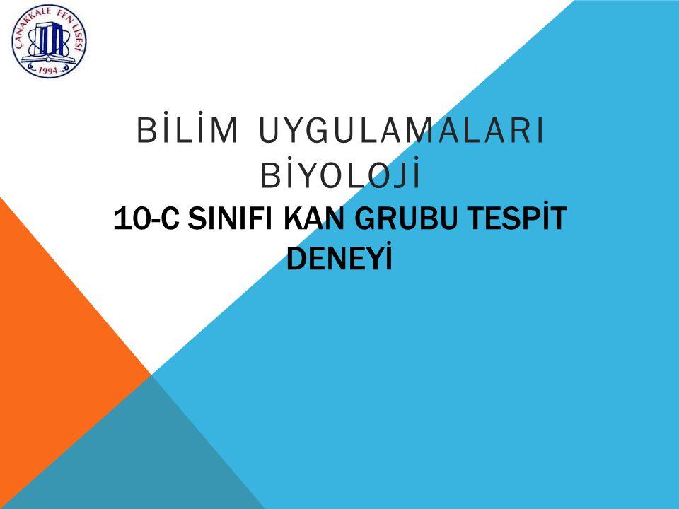 10-C SINIFI KAN GRUBU TESPİT DENEYİ BİLİM UYGULAMALARI BİYOLOJİ