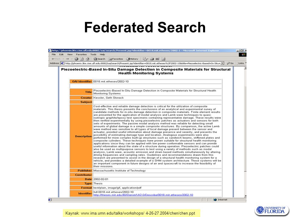 Federated Search Kaynak: www.ima.umn.edu/talks/workshops/ 4-26-27.2004/chen/chen.ppt