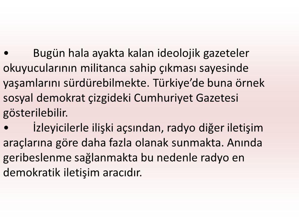 Bugün hala ayakta kalan ideolojik gazeteler okuyucularının militanca sahip çıkması sayesinde yaşamlarını sürdürebilmekte. Türkiye'de buna örnek sosyal