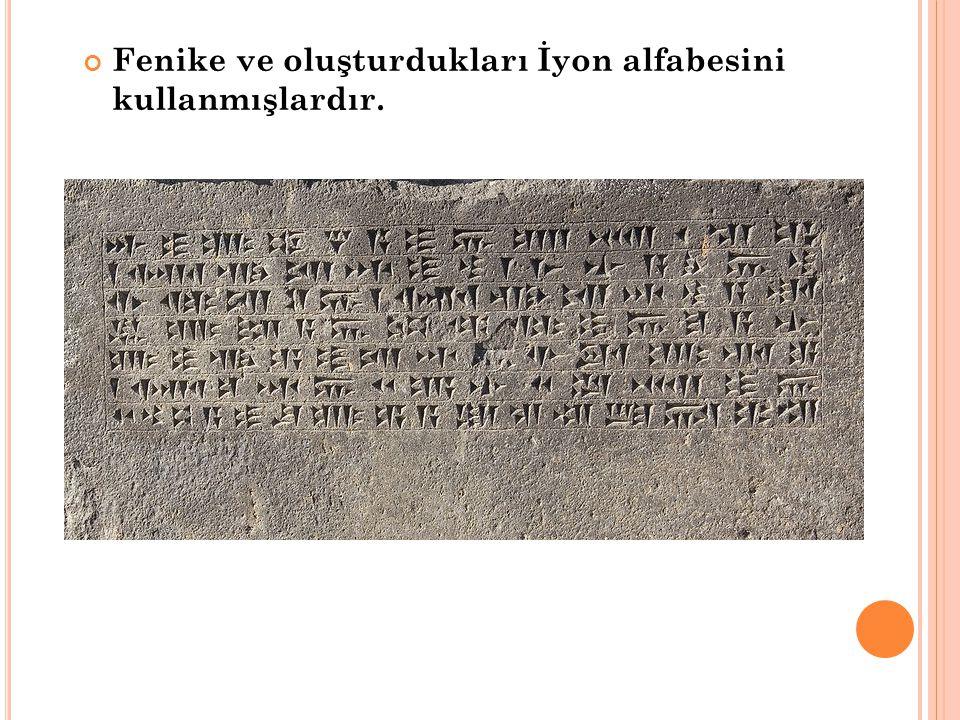 Fenike ve oluşturdukları İyon alfabesini kullanmışlardır.