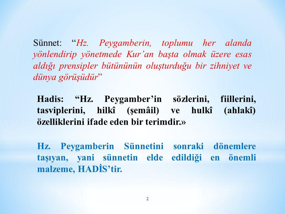 """2 Sünnet: """"Hz. Peygamberin, toplumu her alanda yönlendirip yönetmede Kur'an başta olmak üzere esas aldığı prensipler bütününün oluşturduğu bir zihniye"""