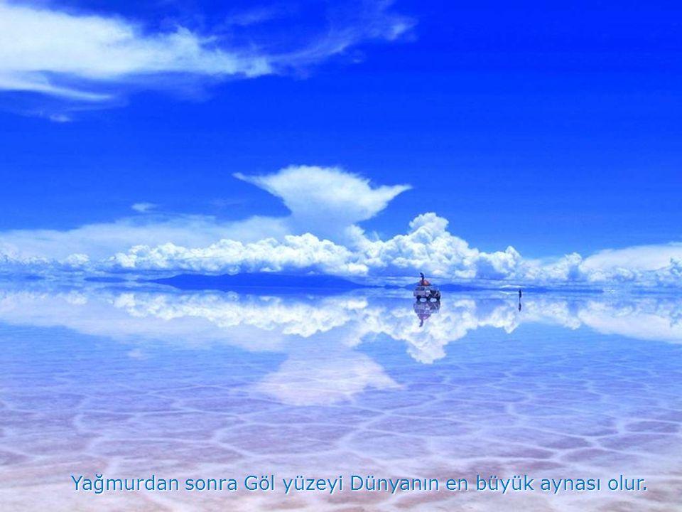 Bolivya'nın 12 bin km 2 lik Uyuni Tuz Gölü Dünyanın en büyük Tuzlu alanıdır.