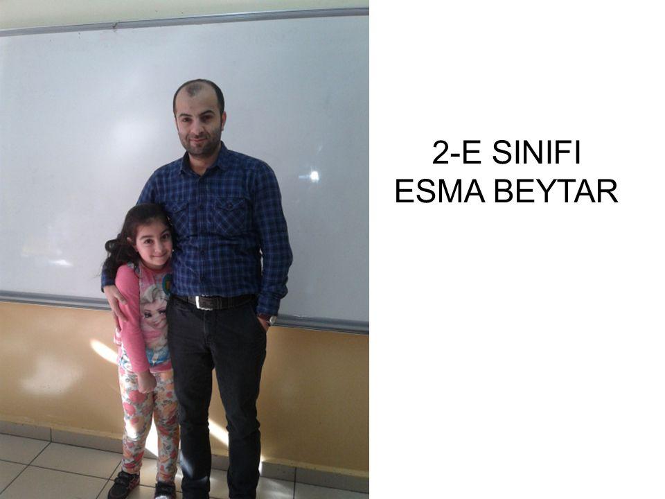 2-E SINIFI ESMA BEYTAR