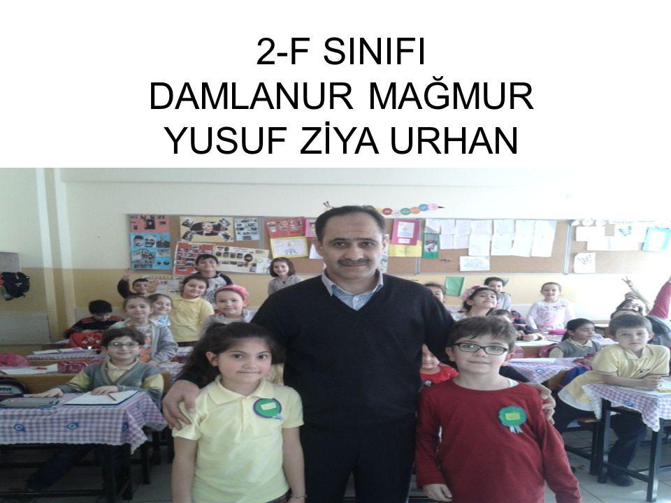2-F SINIFI DAMLANUR MAĞMUR YUSUF ZİYA URHAN