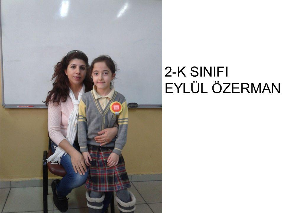 2-K SINIFI EYLÜL ÖZERMAN