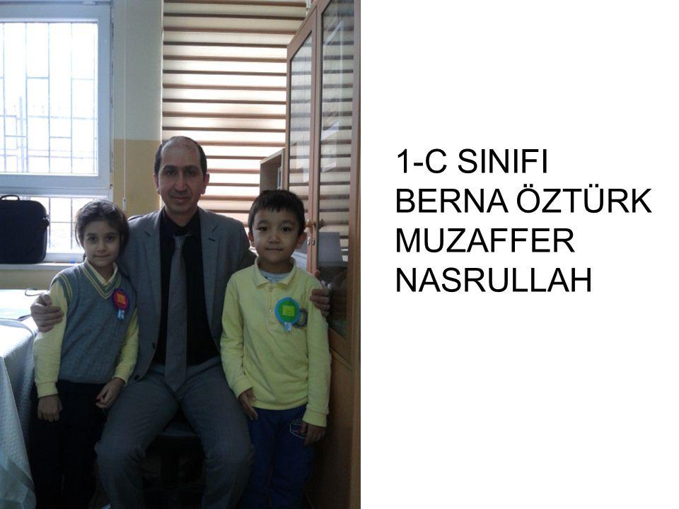 1-C SINIFI BERNA ÖZTÜRK MUZAFFER NASRULLAH