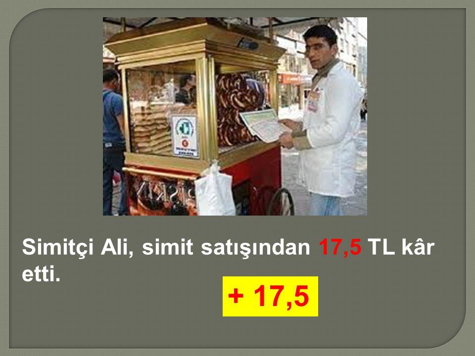 Simitçi Ali, simit satışından 17,5 TL kâr etti. + 17,5