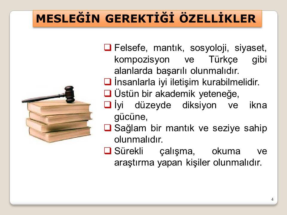 4  Felsefe, mantık, sosyoloji, siyaset, kompozisyon ve Türkçe gibi alanlarda başarılı olunmalıdır.  İnsanlarla iyi iletişim kurabilmelidir.  Üstün