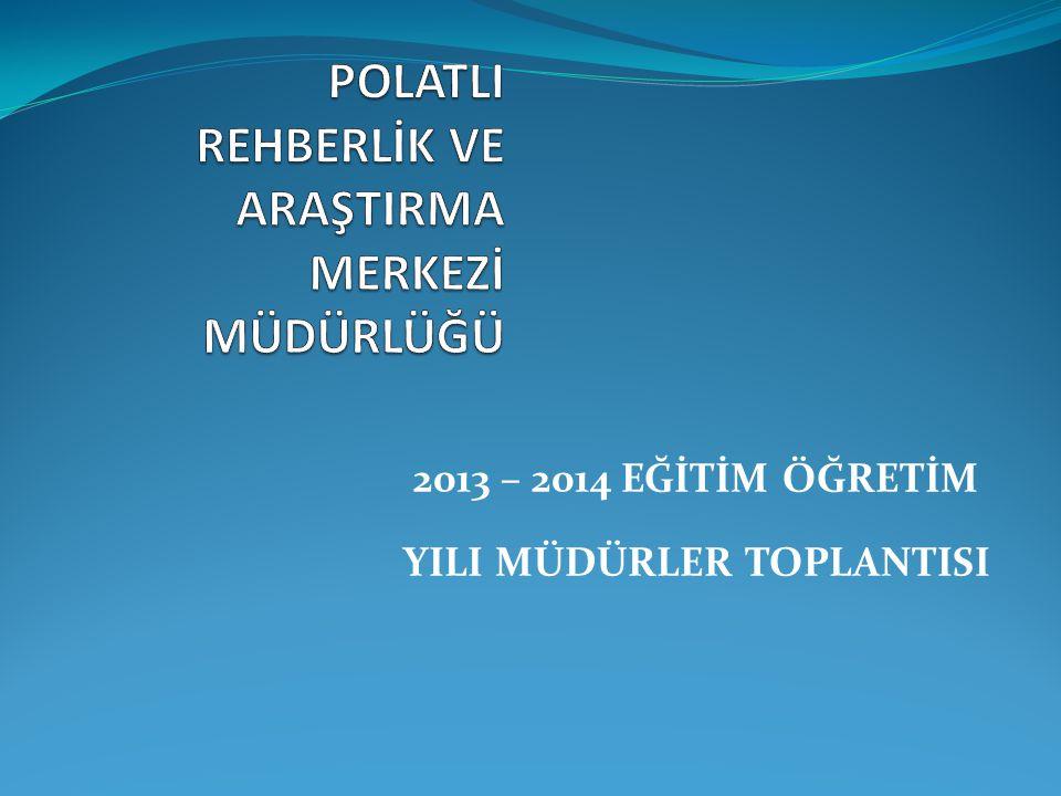 2013 – 2014 EĞİTİM ÖĞRETİM YILI MÜDÜRLER TOPLANTISI