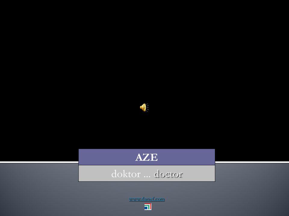 www.danef.com AZE doctor doktor... doctor