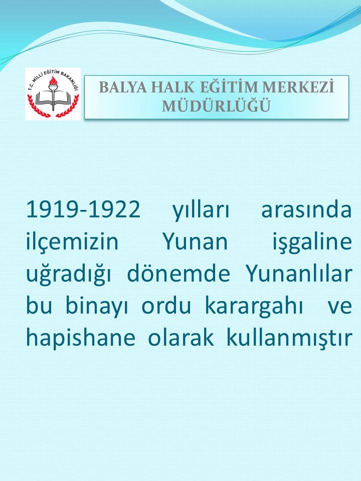 6 Eylül 1922'de Yunan işgalinin sona ermesiyle bina Balya Jandarma Karakolu ve bitişiğindeki yakacak deposu da cezaevi olarak kullanılmıştır.1955 yılında ilçeye cezaevi yapılması ile cezaevi bölümü hizmet binamızın dışına alınmış olup, binamız 1985 yılına kadar Jandarma Karakolu olarak hizmet vermiştir.