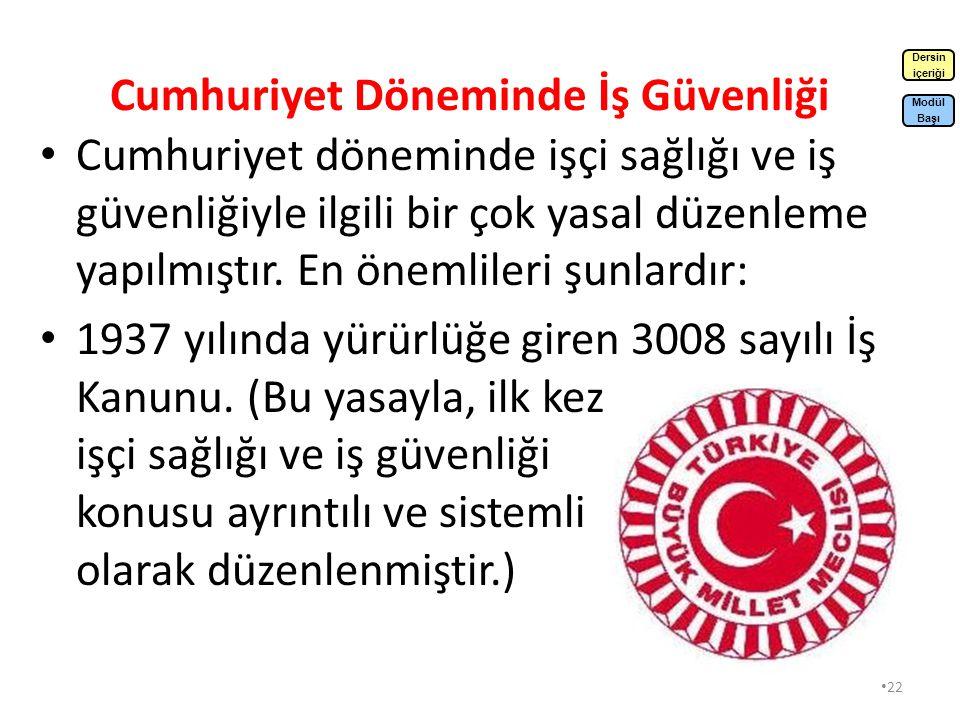 21 Cumhuriyet Öncesi Dönemde İş Güvenliği Osmanlı İmparatorluğu nda ilk sanayileşme çabaları 19.