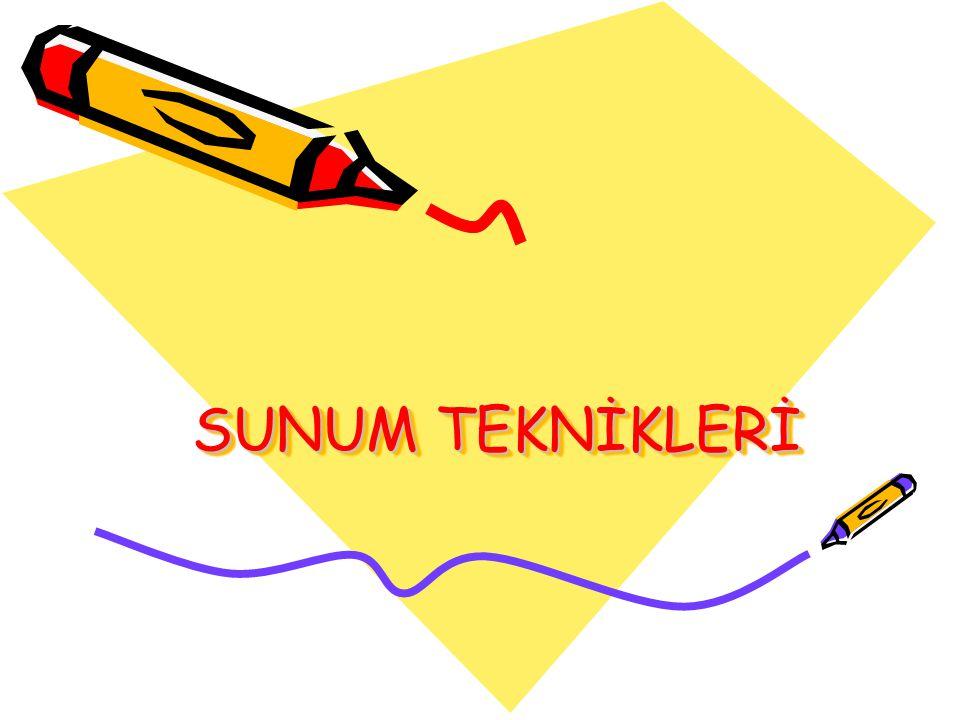 SUNUM TEKNİKLERİ