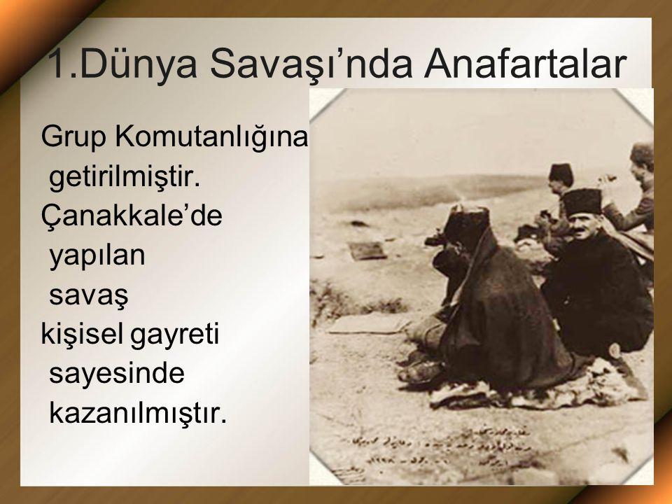 1.Dünya Savaşı'nda Anafartalar Grup Komutanlığına getirilmiştir.